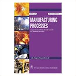 Pdf Manufacturing Processes By U K Singh And Manish Dwivedi Free Download Learnengineering In